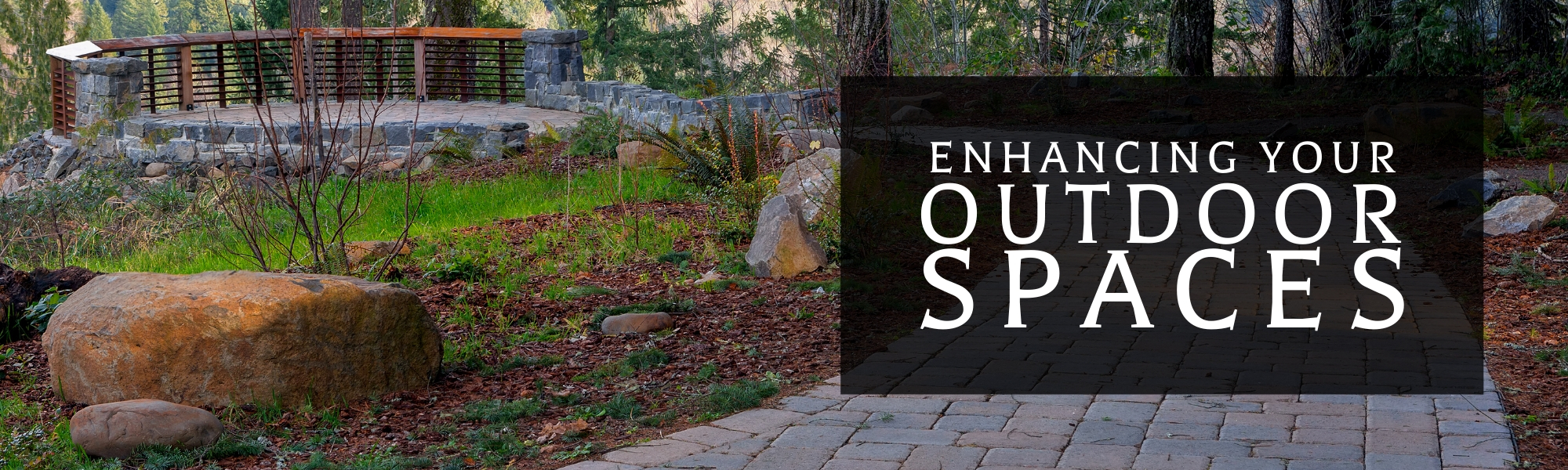Enhancing  your outdoor spaces